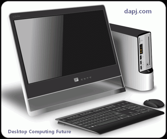 Desktop Computing Future